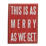 Merry As We Get Sign